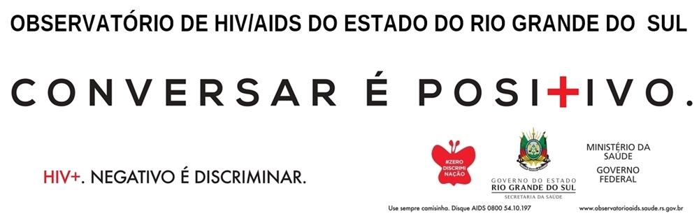 OBSERVATÓRIO DE HIV/AIDS DO ESTADO DO RIO GRANDE DO  SUL